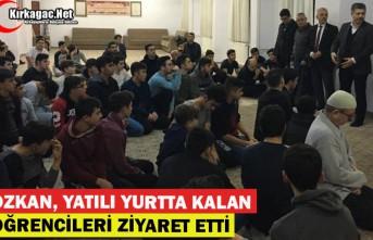 ÖZKAN, YATILI YURTTA KALAN ÖĞRENCİLERİ ZİYARET...