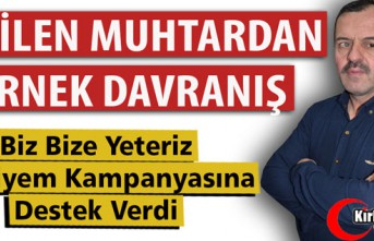 """SEVİLEN MUHTARDAN """"BİZ BİZE KAMPANYASINA"""" DESTEK"""