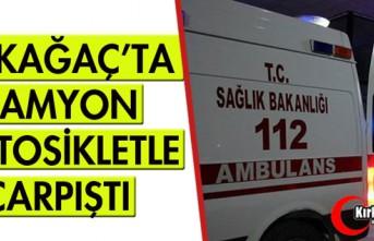 KIRKAĞAÇ'TA KAMYON, MOTOSİKLETLE ÇARPIŞTI