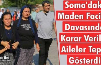 SOMA'DAKİ MADEN FACİASI DAVASINDA KARAR VERİLDİ
