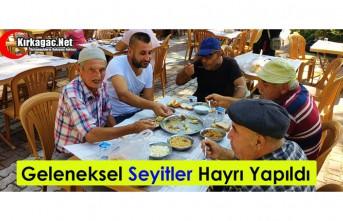 GELENEKSEL SEYİTLER HAYRI YAPILDI