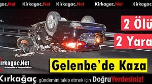 GELENBE'DE FECİ KAZA 2 ÖLÜ 2 YARALI