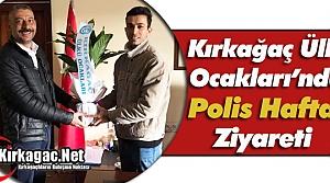 """ÜLKÜ OCAK'LARINDAN """"POLİS HAFTASI"""" ZİYARETİ"""